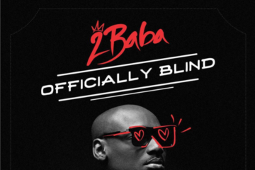2Baba – Officially Blind (Prod. Spellz)