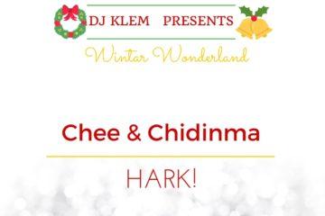 DJ Klem Presents: Chee & Chidinma – Hark
