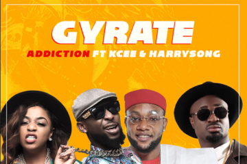 Addiction – Gyrate ft. Kcee x HarrySong