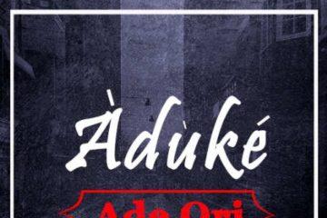 Aduke – Ade Ori