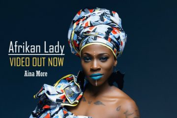 VIDEO​​: ​​Aina More – Afrikan Lady