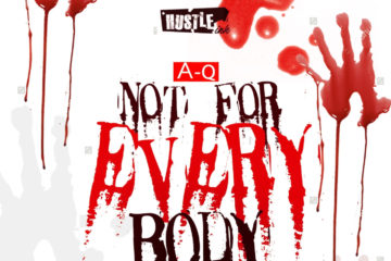 A-Q – Not For Everybody ft. Phenom, Bris B , Timix X BBJN