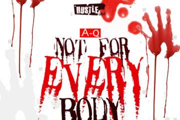 A-Q – Not For Everybody ft. Phenom, Bris B , Timix X BBJN