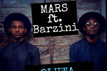 Mars – Oluwa Nagode ft. Barzini