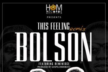 Bolson ft. Reminisce – This Feeling (Remix)