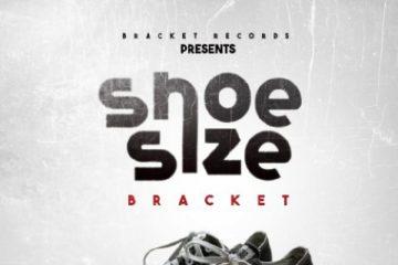 Bracket – Shoe Size (prod. Tekno)