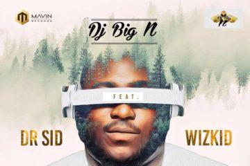 DJ Big N ft. Dr Sid x Wizkid – Erima