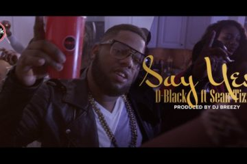 VIDEO: D-Black ft. Sean Tizzle – Say Yes