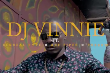VIDEO: DJ Vinnie – Leave Story ft. General Pype x Ade Piper x Tu Show