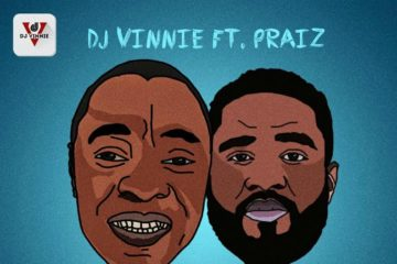 DJ Vinnie ft. Praiz – Hustle Go Pay