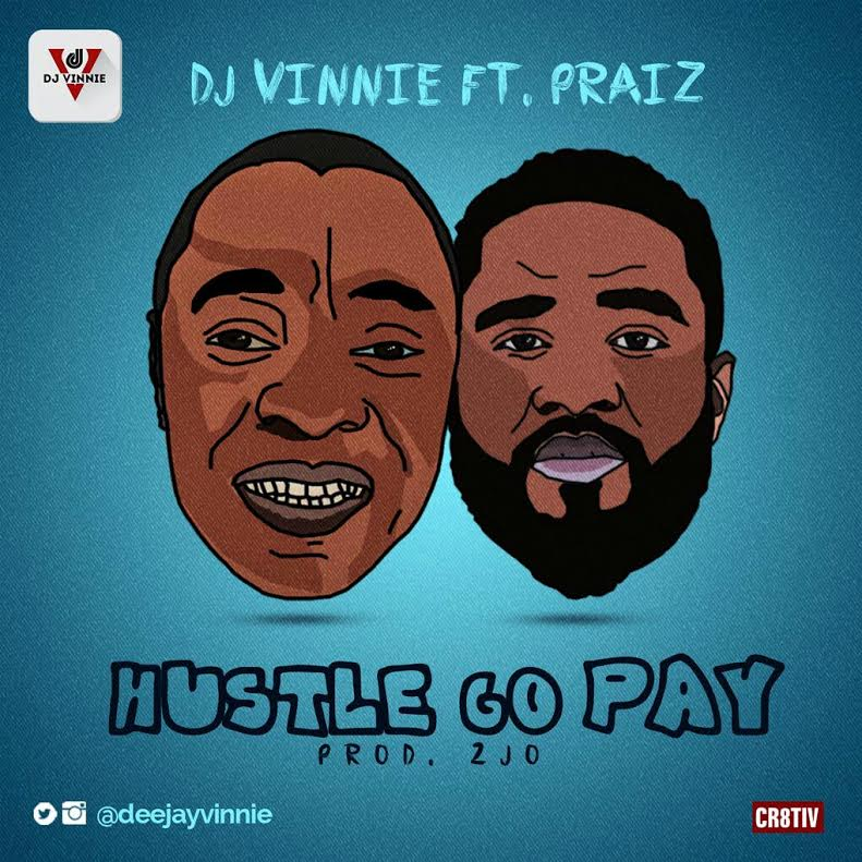 DJ Vinnie Praiz Hustle Go Pay Art