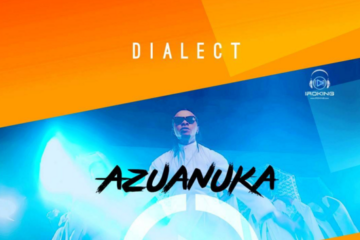 VIDEO: Dialect – Azuanuka