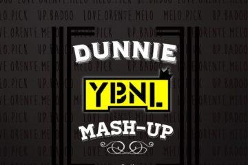 Dunnie – YBNL Mashup
