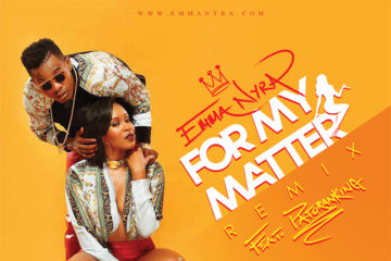 VIDEO: Emma Nyra ft. Patoranking – For My Matter (Remix)