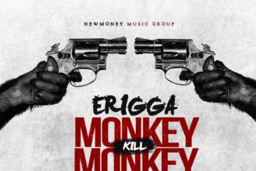 Erigga – Monkey Kill Monkey
