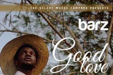 VIDEO: Barz – Good Love ft. Chigul