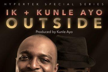 Hypertek Presents: IK Osakioduwa + Kunle Ayo – Outside