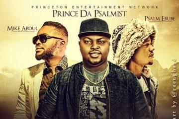 Prince Da Psalmist Ft. Mike Abdul & Psalm Ebube – Moyin O Logo 2.0
