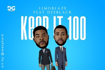 Limoblaze Ft. Deeblack – Keep It 100