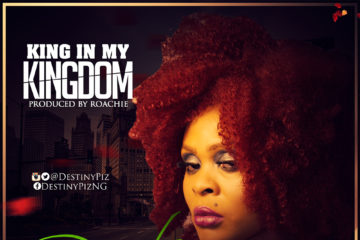 VIDEO: DestinyPiz – King In My Kingdom