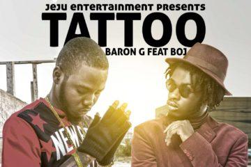Baron G X BOJ – Tattoo (Prod. By BankyOnDBeatz)