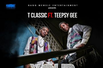 T Classic Ft. Teepsy Gee – Your Love (Prod. Killertunes)