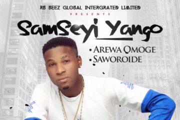 SamSeyi – Arewa Omoge | Saworoide