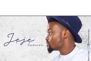 Demuren – Jeje (Prod. Mallam T-Bass)