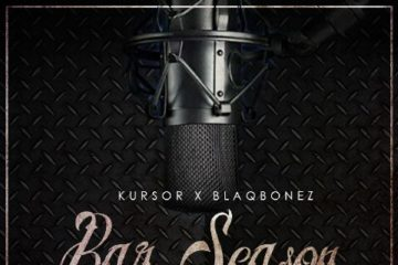 Kursor x Blaqbonez – Bar Season