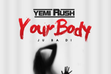 Yemi Rush – Your Body