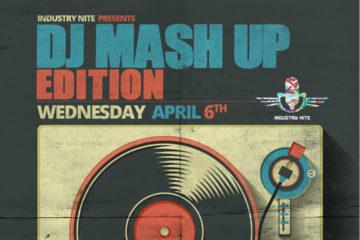 Biggest DJ mashups Tonight @ Industry Nite