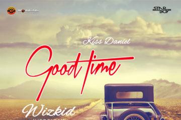 Exclusive: Kiss Daniel – Good Time (Wizkid Version)
