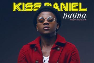 PREMIERE: Kiss Daniel – Mama (prod. Young John)