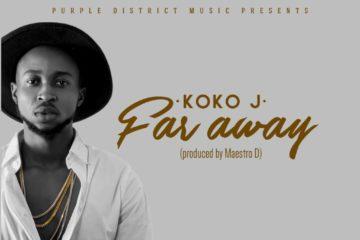 Koko J – Far Away (Prod. Maestro D)