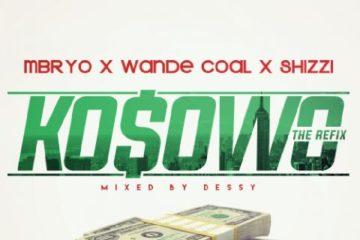 Mbryo x Wande Coal x Shizzi – Kosowo (Refix)