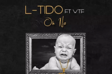L-Tido ft. WTF – Oh No
