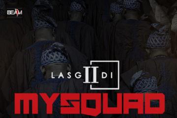 VIDEO: LasGiiDi – My Squad ft. Bils