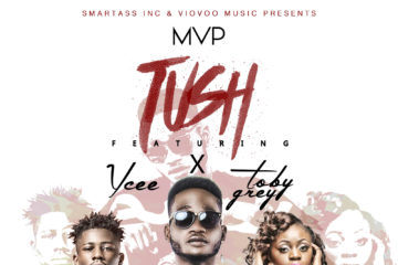 VIDEO: MVP – Tush ft. Toby Grey X YCee