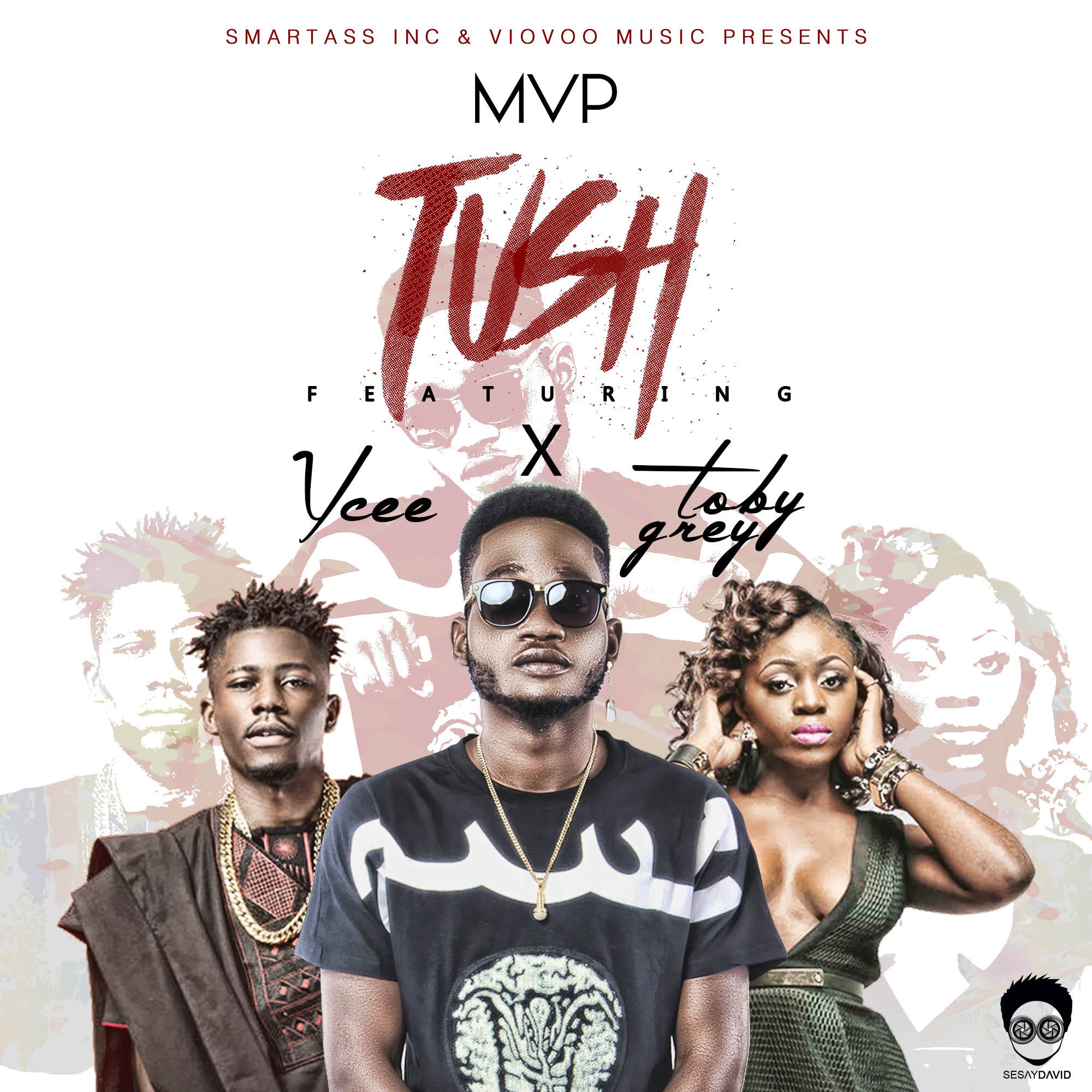 VIDEO: MVP - Tush ft. Toby Grey X YCee