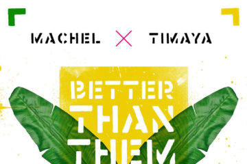 Machel Montano x Timaya – Better Than Them (Jambe-An Riddim)