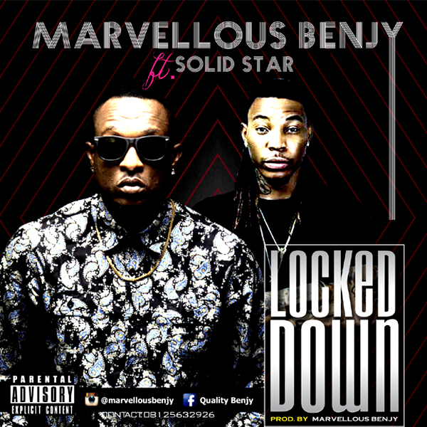 Marvellous Benjy ft. Solid Star - Locked down
