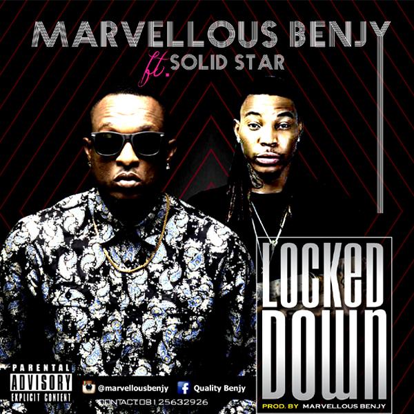 Marvellous Benjy ft. Solid Star - Locked down