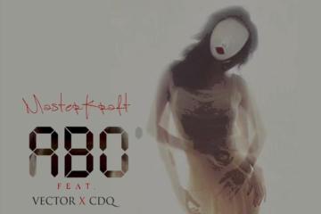 Masterkraft – ABO ft. Vector & CDQ
