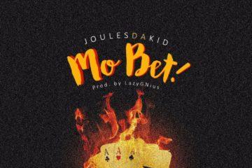 JoulesDaKid – Mo Bet (Prod. LazyGNius)