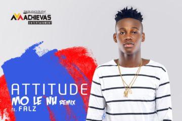 Attitude ft. Falz – Mo Le Nu (Remix)