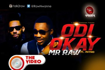VIDEO: Mr Raw ft. Phyno – Odi Okay