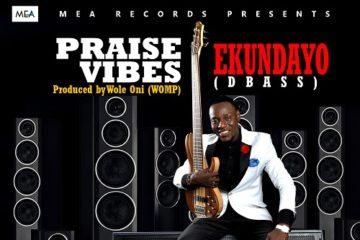 Ekundayo Dbass – Praise Vibes [Prod. By Wole Oni]