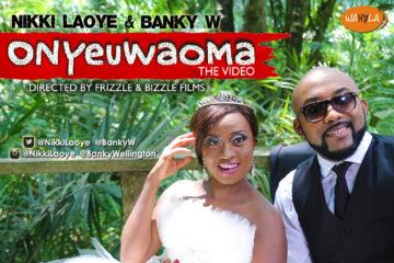 VIDEO: Nikki Laoye X Banky W – Onyeuwaoma