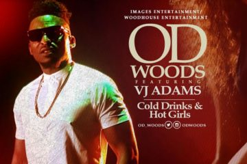 OD Woods ft. VJ Adams – Cold Drinks and Hot Girls (prod. Charles Creation)