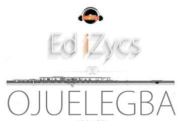 ED iZycs – Ojuelegba (Jazz Cover)